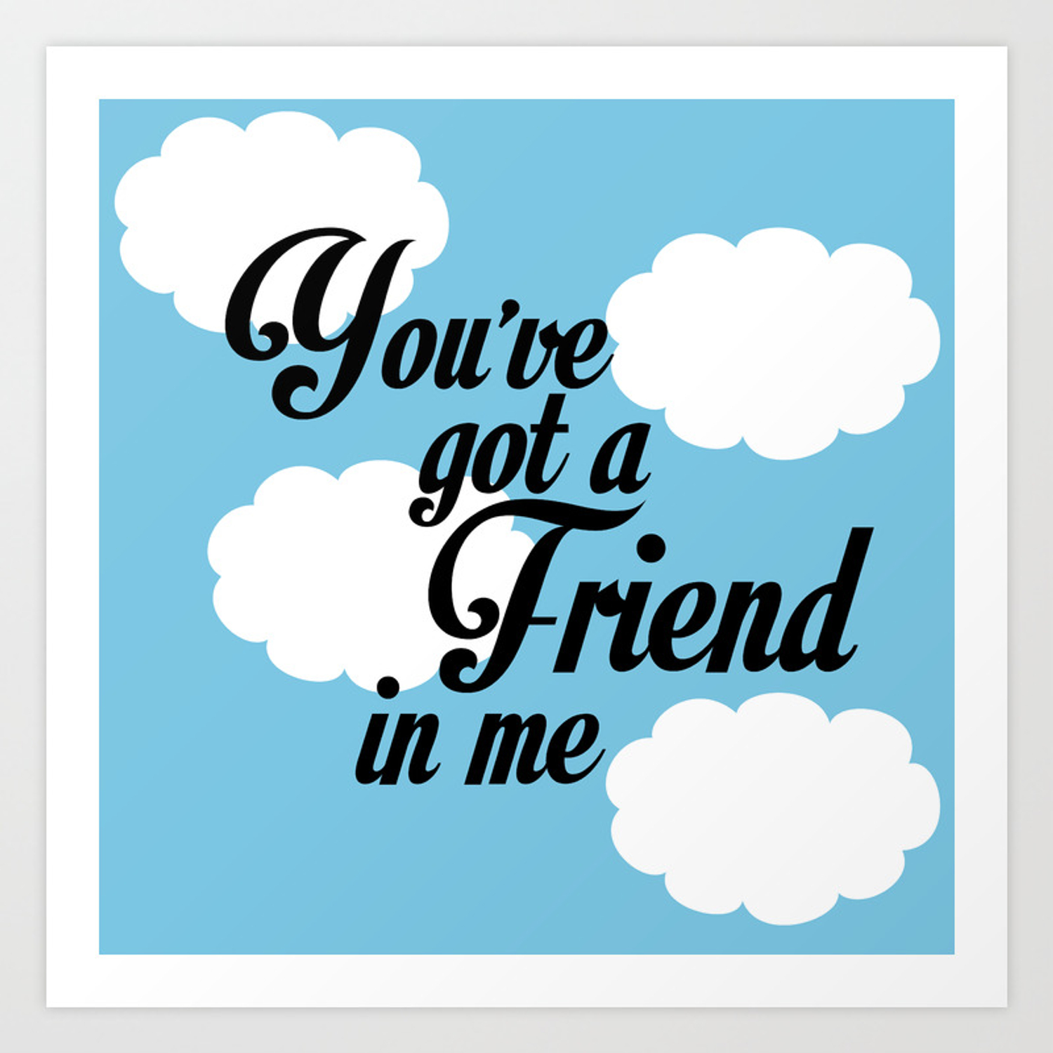 youve-got-a-friend-in-me-mol-prints